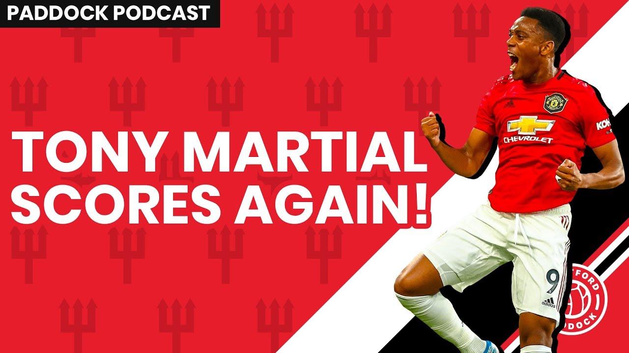 Tony Martial Scores Again!   Paddock Podcast