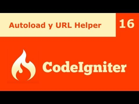 CodeIgniter 16: Autoload y URL Helper