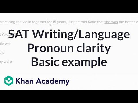 Writing: Pronoun clarity — Basicexample | Writing & Language | SAT | Khan Academy