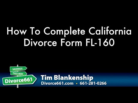 How To Complete California Divorce Form FL-160