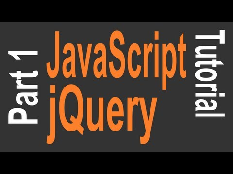 JavaScript & jQuery Tutorial for Beginners - 1 of 9 - Getting Started
