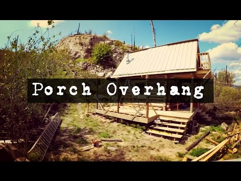 How to Build a Log Cabin: Porch Overhang