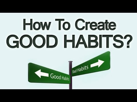 How To Create Good Habits  3 Tips To Self-Improvement Through Habit Change