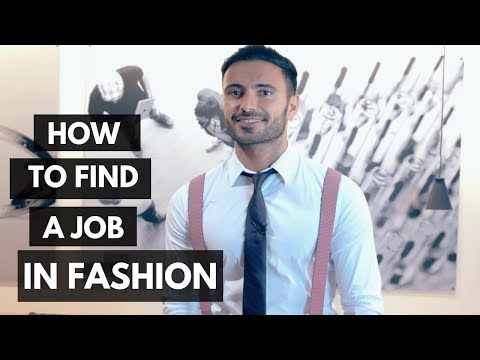 How To Find a Job in Fashion: Start Working in the Fashion Industry (Career in Fashion)