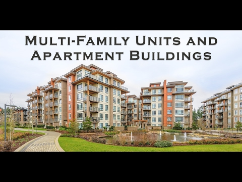 Multi Family Units and Apartment Buildings