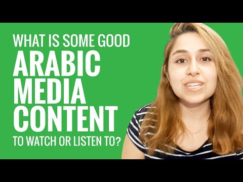 Ask an Arabic Teacher - What Is Some Good Arabic Media Content to Watch or Listen To?