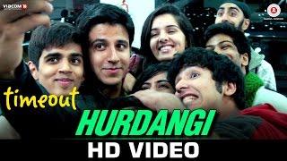 Hurdangi - Time Out | K. Mohan (Agnee) & Sanchit Balhara | Chirag Malhotra & Riya Kothari