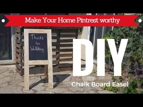 Make Your Home Pintrest Worthy DIY Chalk Board Easel