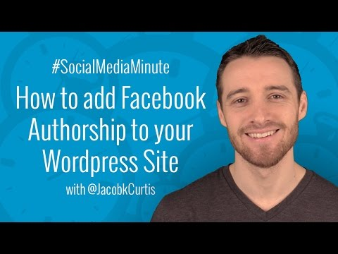 [HD] How to Add Facebook Authorship to your Wordpress Site - #SocialMediaMinute