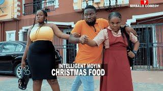 CHRISTMAS FOOD - INTELLIGENT MOYIN ( SIRBALO COMEDY )
