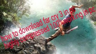 Far Cry 3 ultra highly compressed for PC only [13 MB
