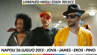 Napoli 26 luglio 2015 - Jova - James - Eros - Pino