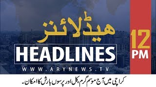 ARY News Headlines | Karachi to remain hot and humid today, chances of rain  | 12 PM | 3 Oct 2019