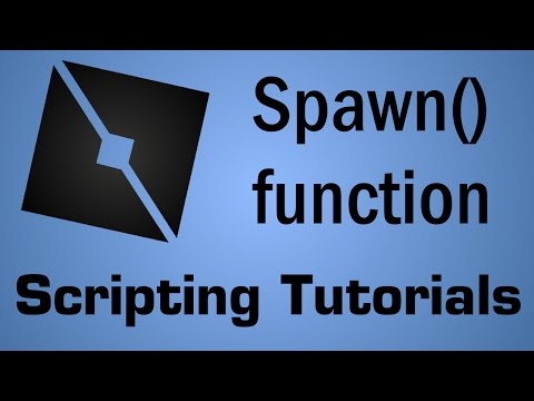 Spawn Function Tutorial [ROBLOX]