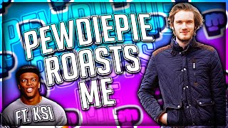 PewDiePie ROASTED ME! Featuring KSI (DISS TRACK OR NA)