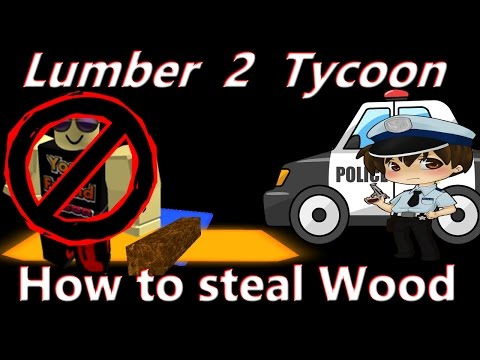 How to steal wood : Lumber Tycoon 2   RoBlox ( this needs to be patched ) -  playithub com