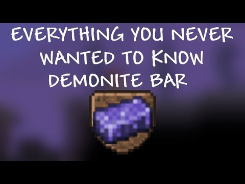 Demonite Bar - Everything you Never Wanted to Know (Terraria 1.3)