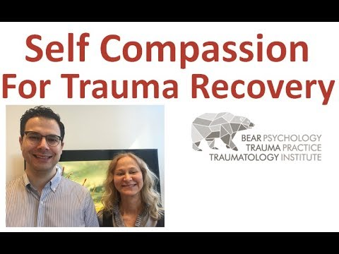 Self Compassion for Trauma Recovery