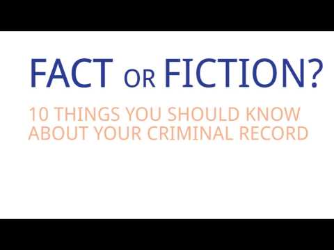 1: Fact or Fiction? 10 Things You Should Know About Your Criminal Record