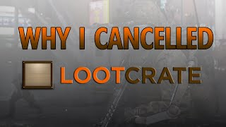 Why I Cancelled Lootcrate