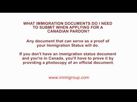 What Immigration Documents do I need to submit when applying for a Canadian Pardon?