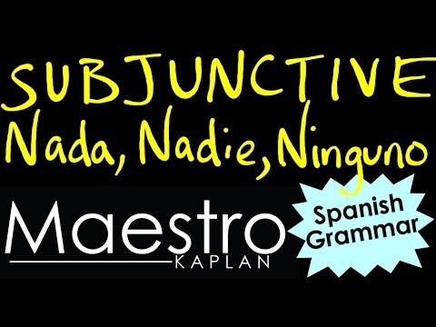 Subjunctive: Relative Clauses using NADA, NADIE, NINGUNO