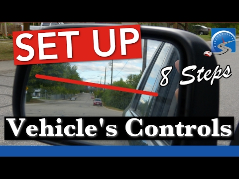 8 Steps to Adjust Controls of Vehicle to Pass Road Test First Time :: 1st Lesson | Road Test Smart