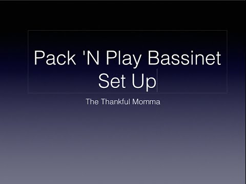 How to convert the Pack 'N Play from standard playard to bassinet setup
