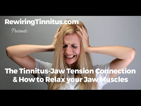 The Tinnitus - Jaw Tension Connection & How to Relax your Jaw Muscles