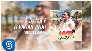 Wesley Safadão - A Dama e o Vagabundo [DVD WS In Miami Beach] (Áudio Oficial)