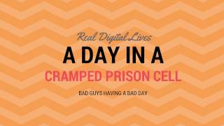 Real Digital Lives | Cramped in a prison cell