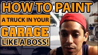 How To Paint a Truck in Your Garage Like a BOSS!