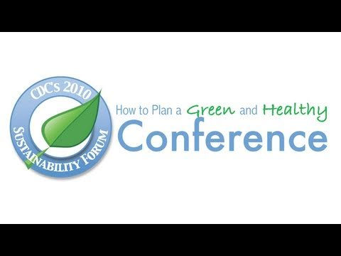 CDC's 2010 Sustainability Forum: How to Plan a Green and Healthy Conference
