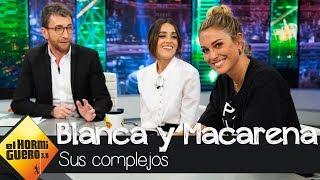 Macarena García y Blanca Suárez destapan sus complejos de infancia - El Hormiguero 3.0