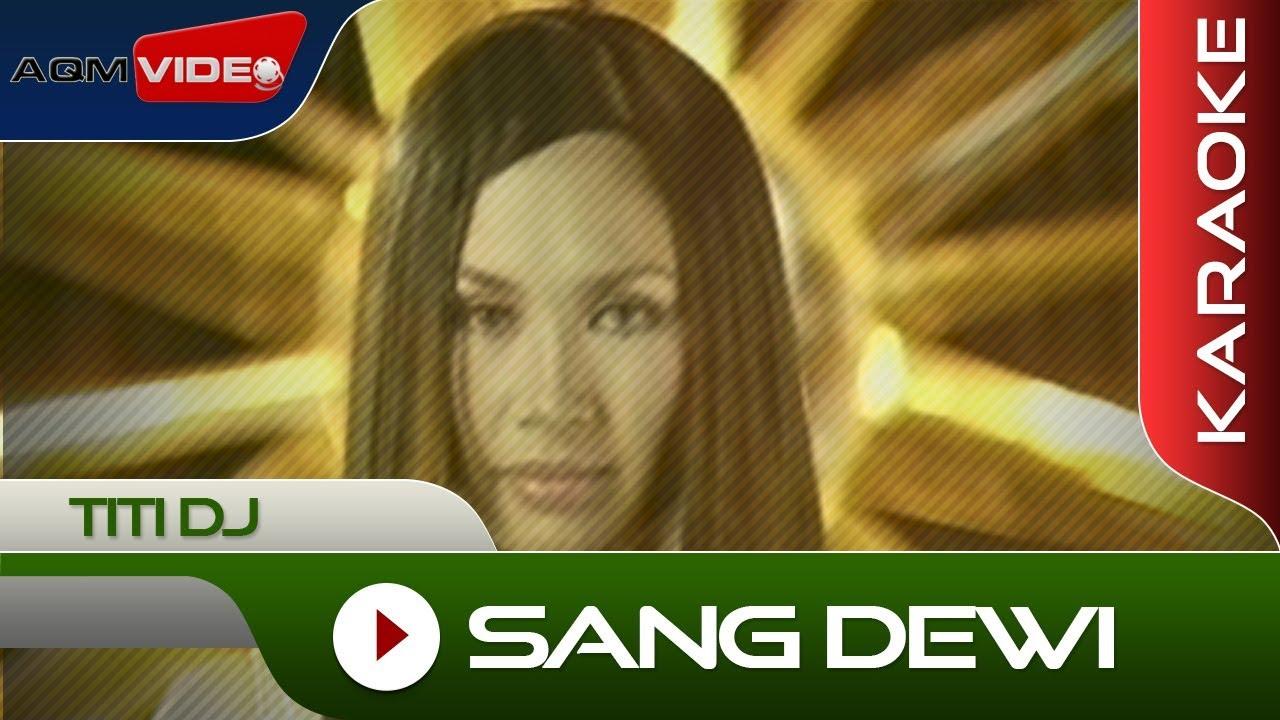 Download Titi Dj - Sang Dewi | Karaoke MP3 Gratis