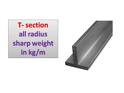 T- section all redius sharp weight in kg/m