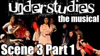 Understudies, the musical - Scene 3 Part 1 - Full Show