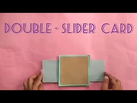 Gift your girlfriend a double slider card:TUTORIAL