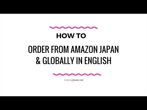 How to Order  from Amazon Japan (or any global website in English)