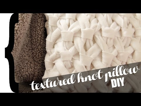 HOW TO: make a textured knot pillow - DIY project