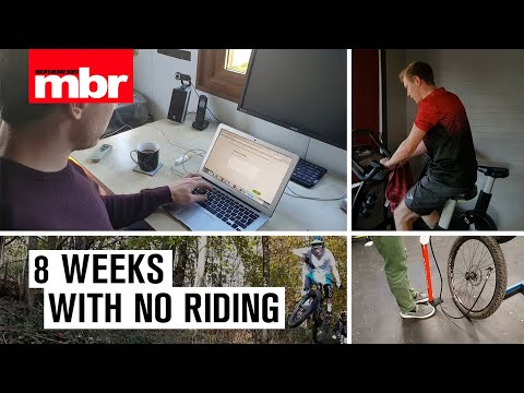 8 Weeks with No Riding | Mountain Bike Rider