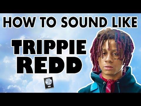 How to Sound Like TRIPPIE REDD -