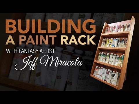 Building a Paint Rack with Fantasy Artist Jeff Miracola