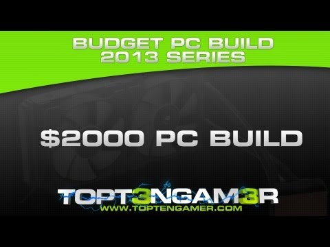 Building a Gaming PC $2,000 Build for June 2013