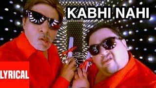 "Lyrical Video ""Kabhi Nahee"" Super Hit Album | Tera Chehra | Adnan Sami, Amitabh Bachchan"