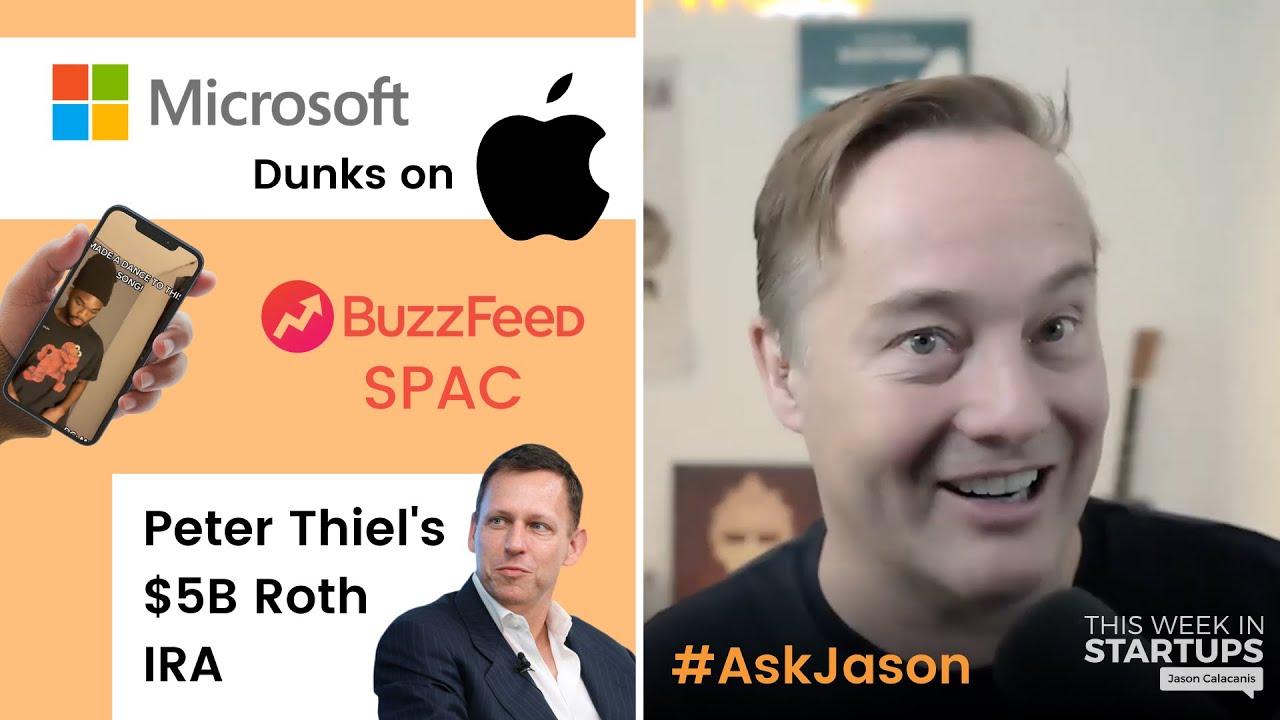 Peter Thiel's $5B IRA, Black creators strike on TikTok, BuzzFeed SPAC, Microsoft vs. Apple   E1237