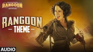 Rangoon Theme (Full Audio) | Rangoon | Saif Ali Khan, Kangana Ranaut, Shahid Kapoor | T-Series