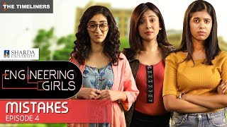Engineering Girls | Web Series | S01E04 - Mistakes | The Timeliners