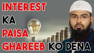 Interest Ka Paisa Ghareeb Ko De Sakte Hai Kya By Adv. Faiz Syed