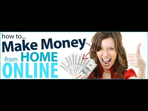 HOW TO MAKE MONEY ONLINE - START YOUR AT HOME BUSINESS